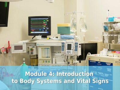 Module 4: Introduction to Body Systems and Vital Signs