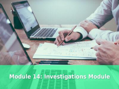 Module 14: Investigations Module